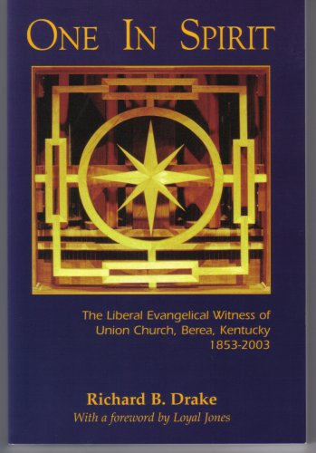 Download ONE IN SPIRIT: THE LIBERAL EVANGELICAL WITNESS OF UNION CHURCH, BEREA, KENTUCKY 1853 - 2003 ebook