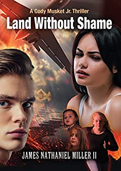 Land Without Shame: A Cody Musket Jr. Thriller
