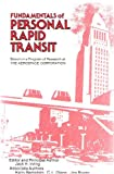 Fundamentals of Personal Rapid Transit, Jack H. Irving and Harry Bernstein, 0669025208