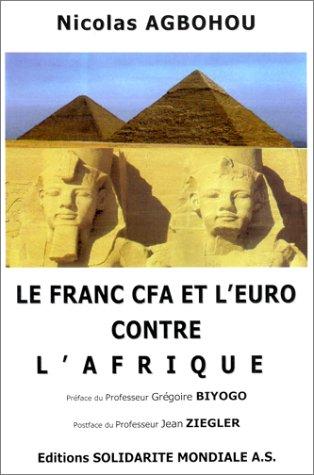 Le franc CFA et l'euro contre l'Afrique : Pour une monnaie africaine et la coopération sud-sud