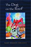 The Dog on the Roof, Mary Madsen Hallock, 0887394221