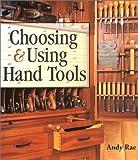 Choosing and Using Hand Tools