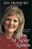 A Joy I'd Never Known, Jan Dravecky and Connie Neal, 0310205573