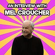 An Interview with Mel Croucher Speech by Mel Croucher, Paul Andrews Narrated by Mel Croucher