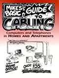 Mike's Basic Guide to Cabling Computers and Telephones in Homes and Apartments, Mike Gorman, 0966063813