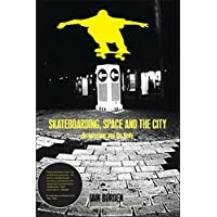 Skateboarding, Space and the City: Architecture and the
