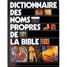 DICTIONNAIRE DES NOMS PROPRES DE LA BIBLE (RELIÉ)
