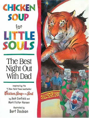 Download Chicken Soup for Little Souls Reader Best Night Out With Dad (Chicken Soup for the Soul) PDF