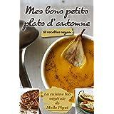 Mes Bons Petits Plats d'Automne: 18 recettes vegan (La Cuisine Bio Végétale de Melle Pigut t. 4) (French Edition)
