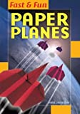 Fast and Fun Paper Airplanes, Paul Jackson, 1402709684