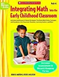 Integrating Math into the Early Childhood Classroom, Joan D. Martin and Vicki C. Milstein, 0439580595