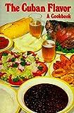 The Cuban Flavor: A Cookbook