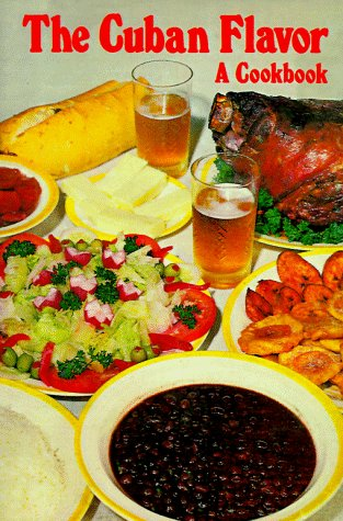 The Cuban Flavor: A Cookbook by Raquel Rabade Roque
