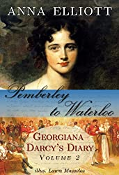 Pemberley to Waterloo: Georgiana Darcy's Diary, Volume 2 (Pride and Prejudice Chronicles)