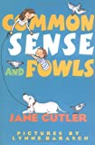 Common Sense and Fowls, Jane Cutler, 0374322627