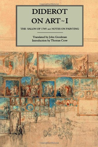 Diderot on Art, Volume I: The Salon of 1765 and Notes on Painting (Salon of 1765 & Notes on (1765 Art)
