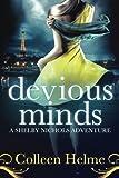 Devious Minds: A Shelby Nichols Adventure (Volume 8)