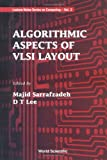 Algorithmic Aspects of VLSI Layout, M. Sarrafzadeh and D. T. Lee, 981021488X