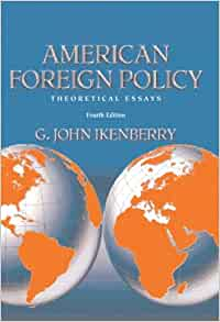 john ikenberry american foreign policy theoretical essays Libris titelinformation: american foreign policy : theoretical essays / g john ikenberry, editor.