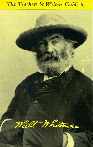 The Teachers & Writers Guide to Walt Whitman Teachers ...