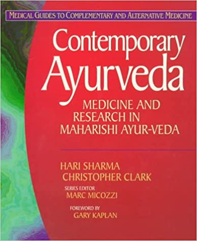 Contemporary Ayurveda: Medicine and Research in Maharishi Ayur-Veda (Medical Guides to Complementary & Alternative Medicine)