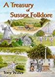 img - for A Treasury of Sussex Folklore book / textbook / text book