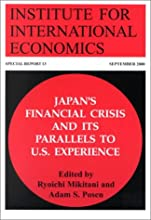 Japan's Financial Crisis and Its Parallels to U.S. Experience (Special Report (Institute for International Economics))