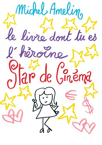 Amazon Com Le Livre Dont Tu Es L Heroine Star De Cinema
