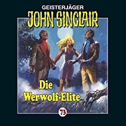 Die Werwolf-Elite (John Sinclair 73)