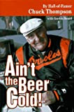 Ain't the Beer Cold!, Chuck Thompson and Gordon Beard, 1888698012