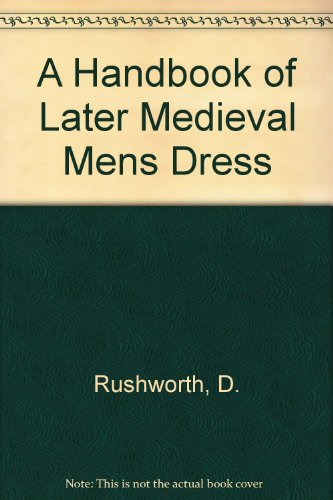 A Handbook of Later Medieval Mens Dress