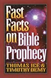 Fast Facts on Bible Prophecy, Thomas Ice and Tim Demy, 1565076656