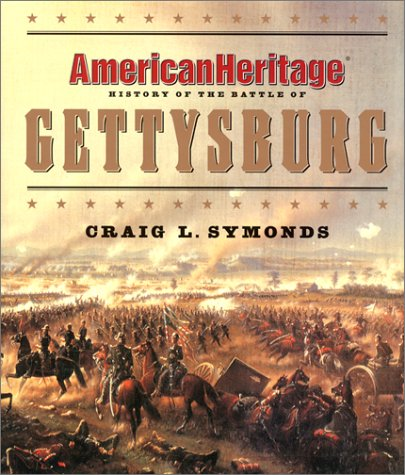 American Heritage History of the Battle of Gettysburg (Byron Preiss Book)