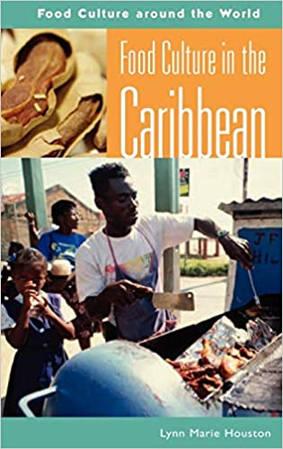 Food Culture in the Caribbean (Food Culture around the World
