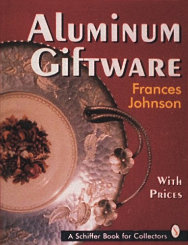 Aluminum Giftware (Schiffer Book for Collectors)