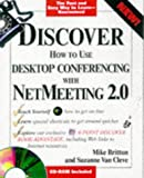 Discover Desktop Conferencing with Netmeeting, Mike Britton, 076458037X
