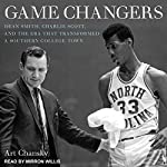 Game Changers: Dean Smith, Charlie Scott, and the Era That Transformed a Southern College Town | Art Chansky