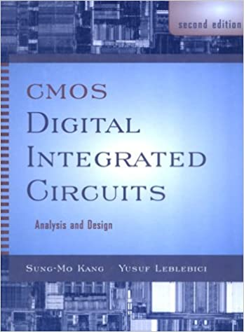 Cmos Digital Integrated Circuits Analysis Design Kang Sung Mo Leblebici Yusuf 9780072925074 Amazon Com Books