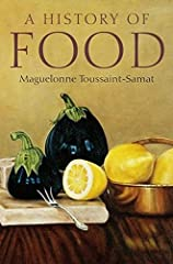 The story of cuisine and the social history of eating is afascinating one, and Maguelonne Toussaint-Samat covers all itsaspects in this classic history. New expanded edition of a classic book, originally published togreat critical acclaim from Raymon...