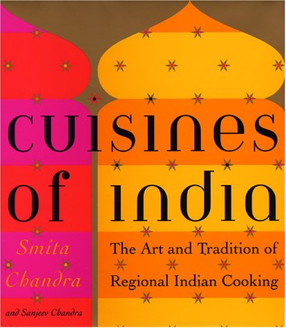 Chandra Art Art (Cuisines of India: The Art and Tradition of Regional Indian Cooking)