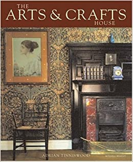 The Arts And Crafts House Mitchell Beazley Art Design Amazoncouk Adrian Tinniswood 9781845330422 Books