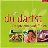 img - for Du darfst. Rezepte zum Wohlf hlen. book / textbook / text book