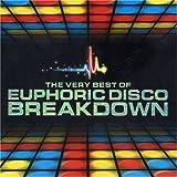 The Very Best of Euphoric Disco Breakdown