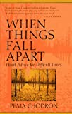 When Things Fall Apart, Pema Chödrön, 1570621608