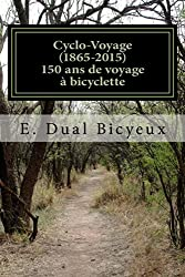 Cyclo-Voyage (1865-2015): 150 ans de voyage à bicyclette