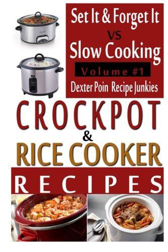 Free Crockpot Recipes & Rice Cooker Recipes - Vol 1 - Set It & Forget It Vs Slow Cooking!