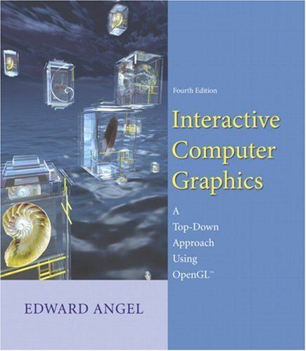 Interactive Computer Graphics: A Top-Down Approach Using OpenGL (4th Edition) by Addison Wesley
