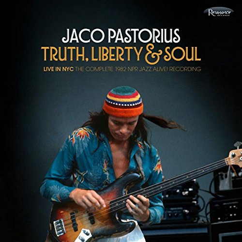 Truth, Liberty & Soul - Live In NYC: The Complete 1982 NPR Jazz Alive! [2 CD] (Jaco Pastorius)