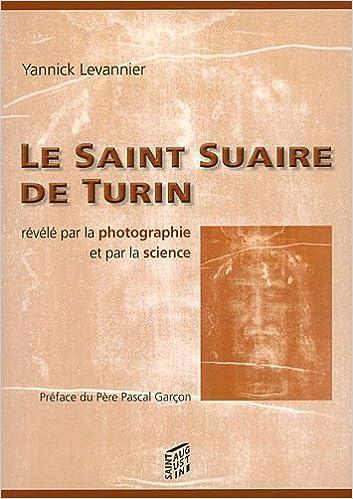 Livres gratuits en ligne Le Saint Suaire de Turin révélé par la photographie et par la science pdf, epub