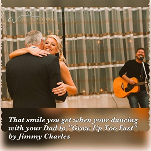 grow up too fast daddy daughter song by jimmy charles on On country song about dad and daughter growing up